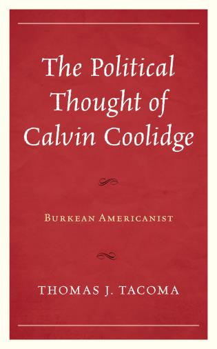 Cover image for the book The Political Thought of Calvin Coolidge: Burkean Americanist