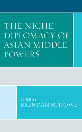 Cover image for the book The Niche Diplomacy of Asian Middle Powers