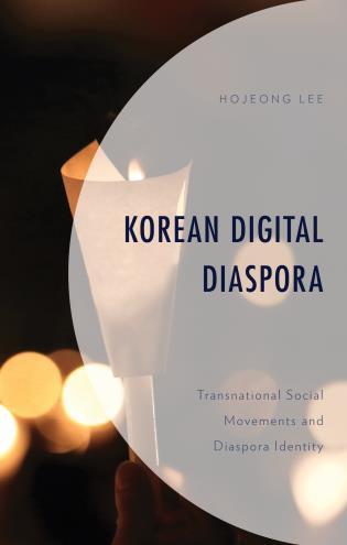 Cover image for the book Korean Digital Diaspora: Transnational Social Movements and Diaspora Identity