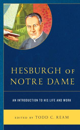 Cover image for the book Hesburgh of Notre Dame: An Introduction to His Life and Work
