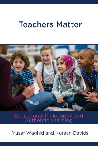 Cover image for the book Teachers Matter: Educational Philosophy and Authentic Learning