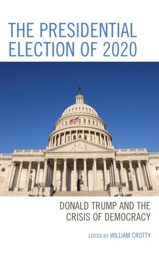 Cover image for the book The Presidential Election of 2020: Donald Trump and the Crisis of Democracy