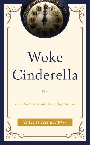 Cover image for the book Woke Cinderella: Twenty-First-Century Adaptations