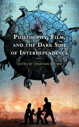 Cover image for the book Philosophy, Film, and the Dark Side of Interdependence