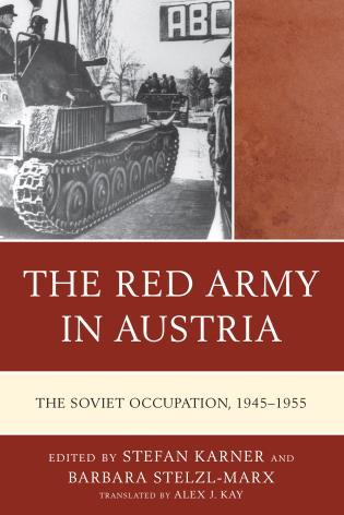Cover image for the book The Red Army in Austria: The Soviet Occupation, 1945–1955