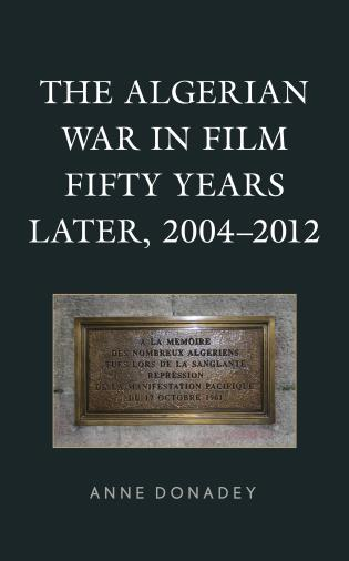 Cover image for the book The Algerian War in Film Fifty Years Later, 2004–2012