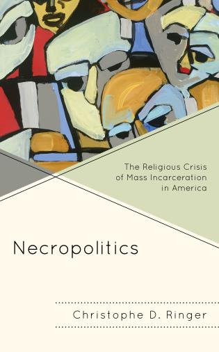 Cover image for the book Necropolitics: The Religious Crisis of Mass Incarceration in America