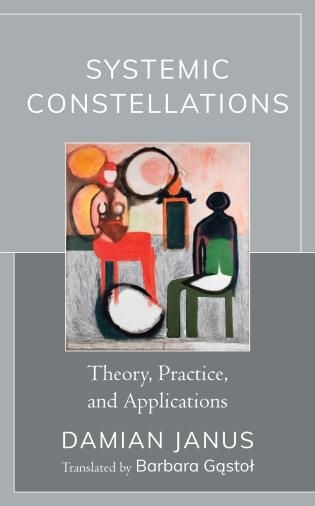 Cover image for the book Systemic Constellations: Theory, Practice, and Applications