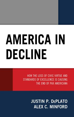 Cover image for the book America in Decline: How the Loss of Civic Virtue and Standards of Excellence Is Causing the End of Pax Americana