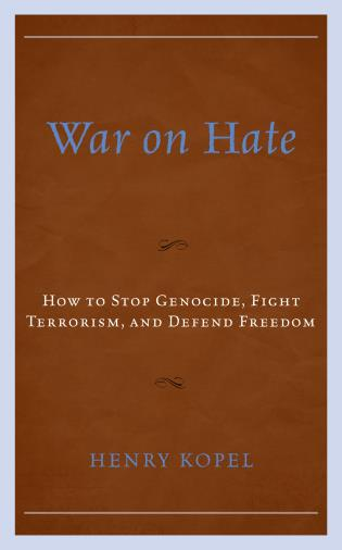 Cover image for the book War on Hate: How to Stop Genocide, Fight Terrorism, and Defend Freedom