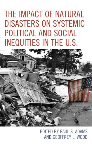 Cover image for the book The Impact of Natural Disasters on Systemic Political and Social Inequities in the U.S.