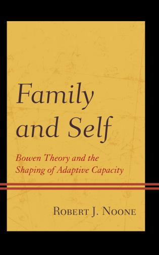 Cover image for the book Family and Self: Bowen Theory and the Shaping of Adaptive Capacity