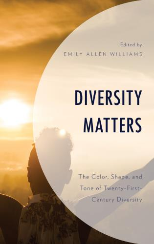Cover image for the book Diversity Matters: The Color, Shape, and Tone of Twenty-First-Century Diversity