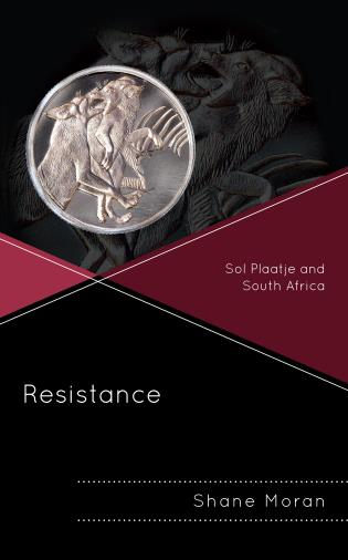 Cover image for the book Resistance: Sol Plaatje and South Africa