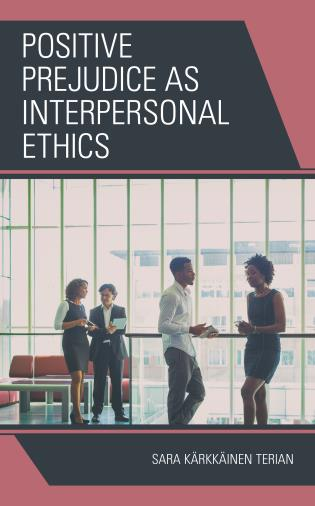 Cover image for the book Positive Prejudice as Interpersonal Ethics