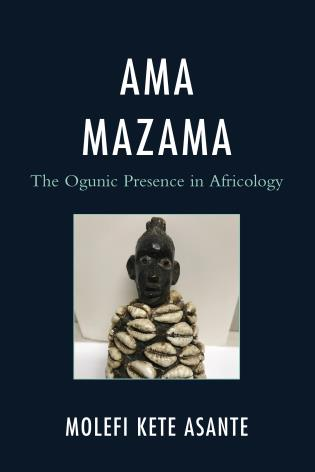 Cover image for the book Ama Mazama: The Ogunic Presence in Africology