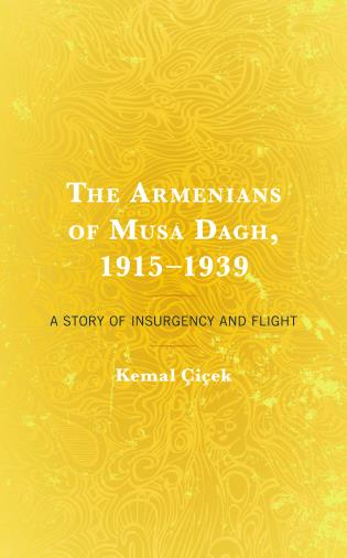 Cover image for the book The Armenians of Musa Dagh, 1915–1939: A Story of Insurgency and Flight