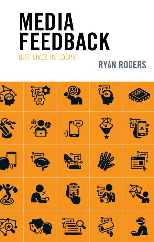 Cover image for the book Media Feedback: Our Lives in Loops