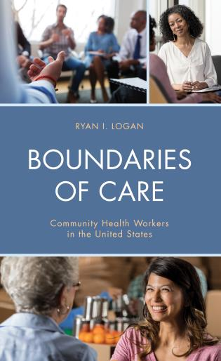 Cover image for the book Boundaries of Care: Community Health Workers in the United States
