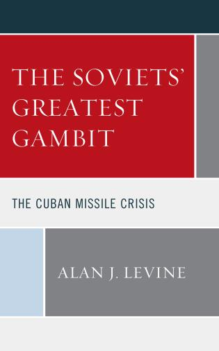 Cover image for the book The Soviets' Greatest Gambit: The Cuban Missile Crisis