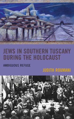 Cover image for the book Jews in Southern Tuscany during the Holocaust: Ambiguous Refuge