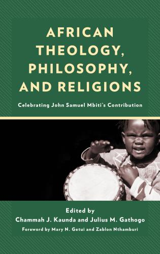Cover image for the book African Theology, Philosophy, and Religions: Celebrating John Samuel Mbiti's Contribution