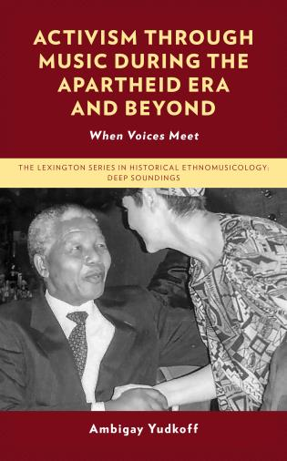 Cover image for the book Activism through Music during the Apartheid Era and Beyond: When Voices Meet