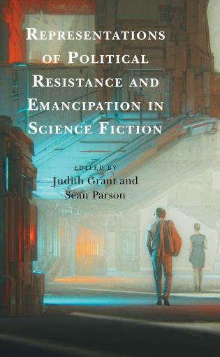 Cover image for the book Representations of Political Resistance and Emancipation in Science Fiction
