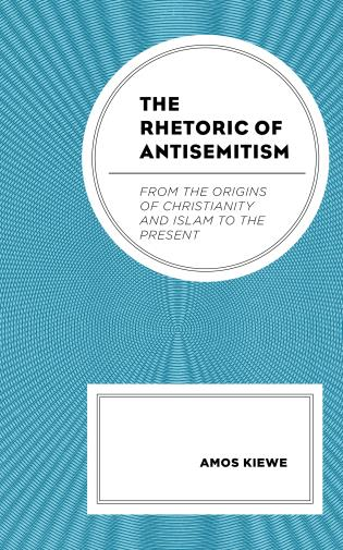 Cover image for the book The Rhetoric of Antisemitism: From the Origins of Christianity and Islam to the Present