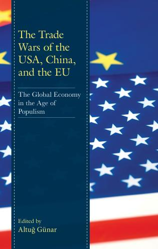 Cover image for the book The Trade Wars of the USA, China, and the EU: The Global Economy in the Age of Populism