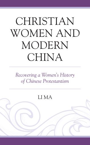 Cover image for the book Christian Women and Modern China: Recovering a Women's History of Chinese Protestantism