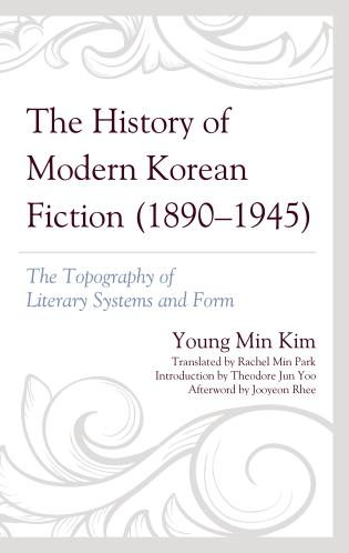 Cover image for the book The History of Modern Korean Fiction (1890-1945): The Topography of Literary Systems and Form