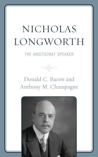 Cover image for the book Nicholas Longworth: The Aristocrat Speaker