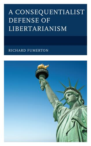 Cover image for the book A Consequentialist Defense of Libertarianism