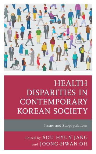 Cover image for the book Health Disparities in Contemporary Korean Society: Issues and Subpopulations