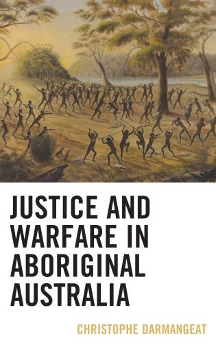 Cover image for the book Justice and Warfare in Aboriginal Australia
