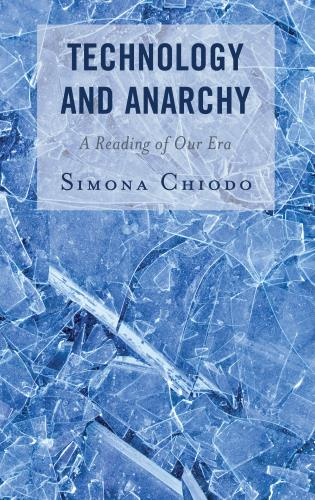 Cover image for the book Technology and Anarchy: A Reading of Our Era