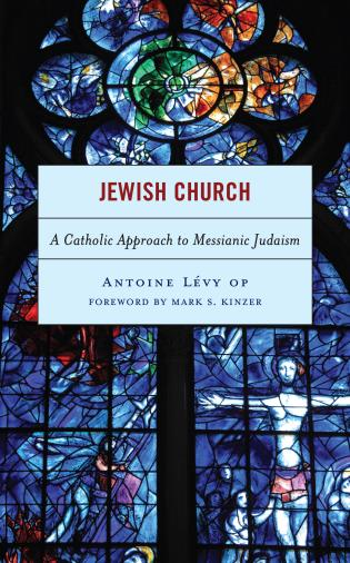 Cover image for the book Jewish Church: A Catholic Approach to Messianic Judaism