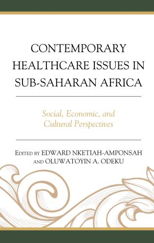 Cover image for the book Contemporary Healthcare Issues in Sub-Saharan Africa: Social, Economic, and Cultural Perspectives