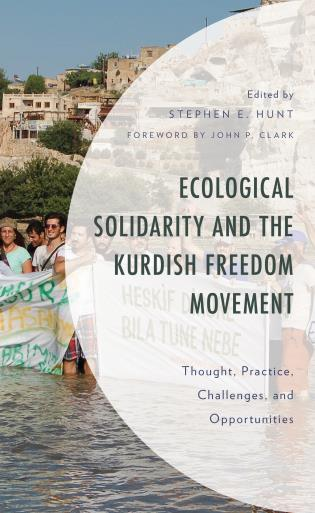 Cover image for the book Ecological Solidarity and the Kurdish Freedom Movement: Thought, Practice, Challenges, and Opportunities