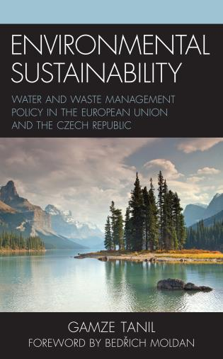 Cover image for the book Environmental Sustainability: Water and Waste Management Policy in the European Union and the Czech Republic