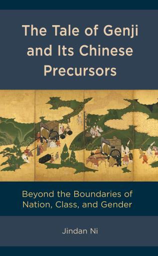 Cover image for the book The Tale of Genji and its Chinese Precursors: Beyond the Boundaries of Nation, Class, and Gender