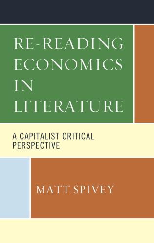 Cover image for the book Re-Reading Economics in Literature: A Capitalist Critical Perspective