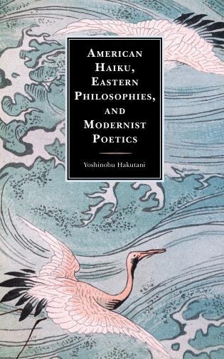 Cover image for the book American Haiku, Eastern Philosophies, and Modernist Poetics
