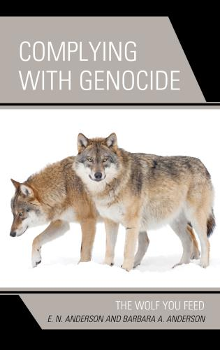 Cover image for the book Complying with Genocide: The Wolf You Feed