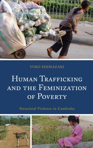 Cover image for the book Human Trafficking and the Feminization of Poverty: Structural Violence in Cambodia