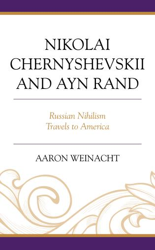 Cover image for the book Nikolai Chernyshevskii and Ayn Rand: Russian Nihilism Travels to America