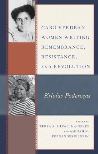 Cover image for the book Cabo Verdean Women Writing Remembrance, Resistance, and Revolution: Kriolas Poderozas