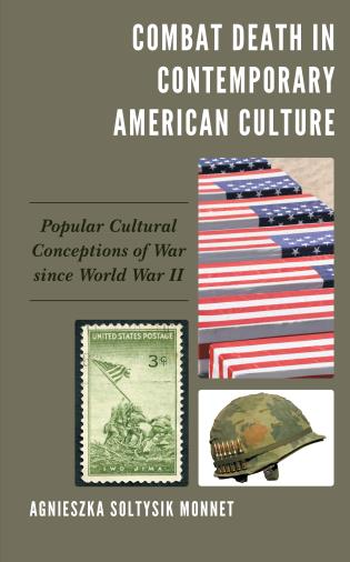 Cover image for the book Combat Death in Contemporary American Culture: Popular Cultural Conceptions of War since World War II
