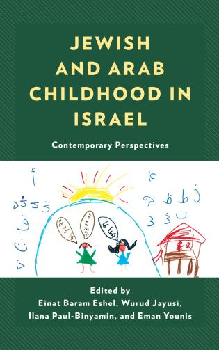 Cover image for the book Jewish and Arab Childhood in Israel: Contemporary Perspectives
